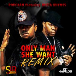 Only Man She Want - Busta Rhymes, Popcaan | Songs, Reviews