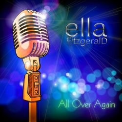 Ella Fitzgerald - All Over Again