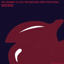 Exceed - The  Answer to Life the Universe and Everything