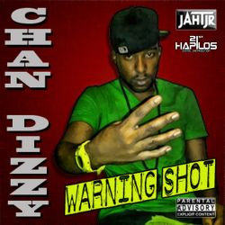 Chan Dizzy - Warning Shot