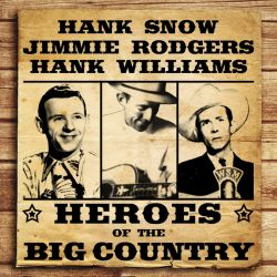 Heroes of the Big Country: Snow, Rodgers, Williams
