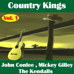 John Conlee / Mickey Gilley / The Kendalls - Country Kings, Vol. 1: Conlee, Gilley, The Kendalls
