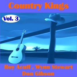 Country Kings, Vol. 3: Acuff, Stewart, Gibson