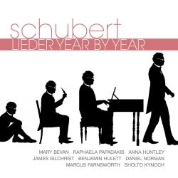 Mary Bevan / Marcus Farnsworth / James Gilchrist - Schubert: Lieder Year by Year