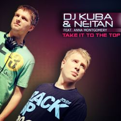 DJ Kuba / Anna Montgomery / Ne!tan - Take It to the Top