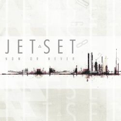 The JetSet - Now or Never