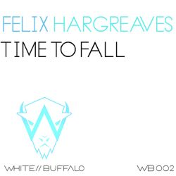 Felix Hargreaves - Time to Fall