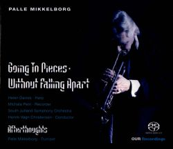 Henrik Vagn Christensen / Helen Davies / Palle Mikkelborg / Michala Petri - Palle Mikkelborg: Going to Pieces Without Falling Apart; Afterthoughts