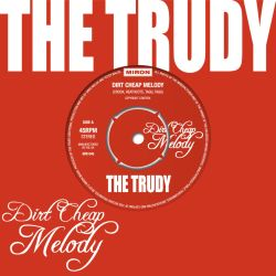 The Trudy - Dirt Cheap Melody