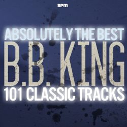 B.B. King - Absolutely the Best: 101 Classic Tracks