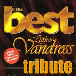 Dubble Trubble - Dubble Trubble Tribute To Luther Vandross: Best of