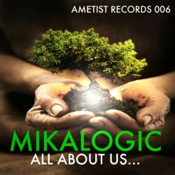 Mikalogic - All About Us EP