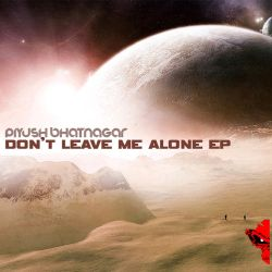 Piyush Bhatnagar - Don't Leave Me Alone EP