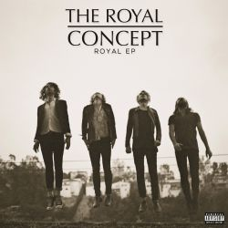 The Royal Concept - The Royal