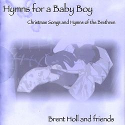 Brent Holl - Hymns for a Baby Boy