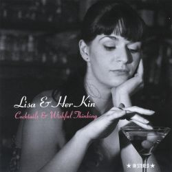 Lisa & Her Kin - Cocktails & Wishful Thinking