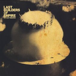 Last Builders of Empire - Without Remorse