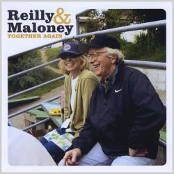 Reilly & Maloney - Together Again
