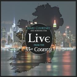 Mary Courtney / Morning-Star Courtney - Live from the 33rd County