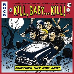 Kill Baby Kill - Sometimes They Come Back
