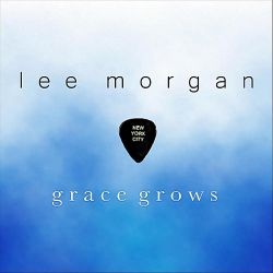 Lee Morgan - Grace Grows