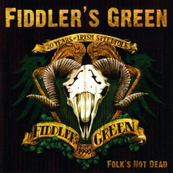 Fiddler's Green - Folk's Not Dead