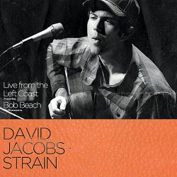 Bob Beach / David Jacobs-Strain - Live from the Left Coast