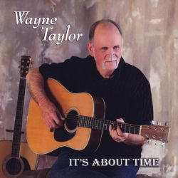 Wayne Taylor - It's About Time