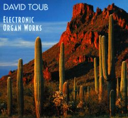 Glenn Freeman / David Toub - David Toub: Electronic Organ Works