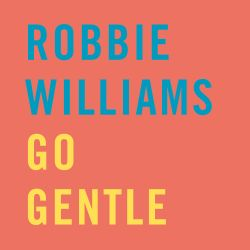 Robbie Williams - Go Gentle