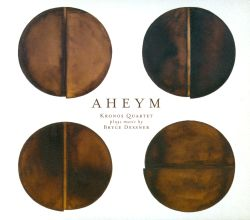 Aheym: Kronos Quartet Plays Music by Bryce Dessner