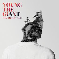 Young the Giant - It's About Time