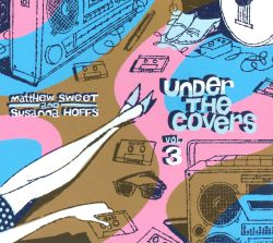 Matthew Sweet / Susanna Hoffs - Under the Covers, Vol. 3