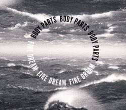 Body Parts - Fire Dream