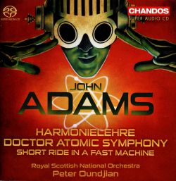 John Adams: Harmonielehre; Doctor Atomic Symphony; Short Ride in a Fast Machine