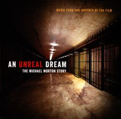 Rich Brotherton / Chuck Pinnell - An Unreal Dream: The Michael Morton Story [Soundtrack]