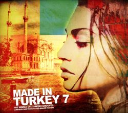 Made In Turkey, Vol. 7: The World of Turkish Grooves