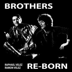 Raphael Velez / Roman Velez - Brothers Re-Born