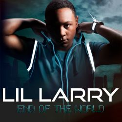 Lil Larry - End Of the World