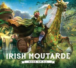 Irish Moutarde - Raise 'Em All