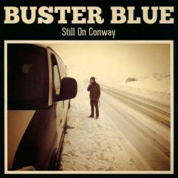 Buster Blue - Still on Conway