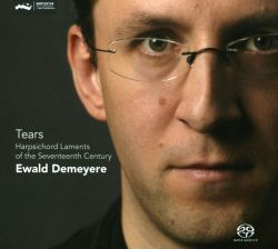 Ewald Demeyere - Tears: Harpsichord Laments from the Seventeenth Century