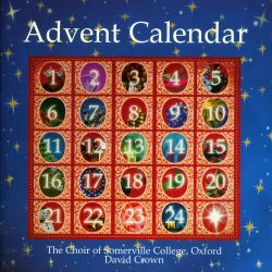 Choir of Somerville College, Oxford / David Crown - Advent Calendar