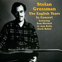 Stefan Grossman - The English Years: In Concert