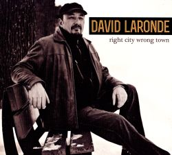 David Laronde - Right City Wrong Town