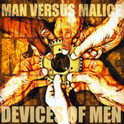 Man Versus Malice - Devices Of Men
