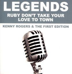 Kenny Rogers & the First Edition - Legends: Ruby Don't Take Your Love to Town