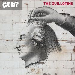 The Coup - The Guillotine