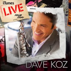 Dave Koz - iTunes: Live from SoHo
