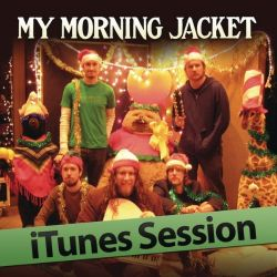 My Morning Jacket - iTunes Session